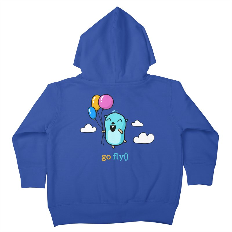 go fly() Kids Toddler Zip-Up Hoody by Be like a Gopher