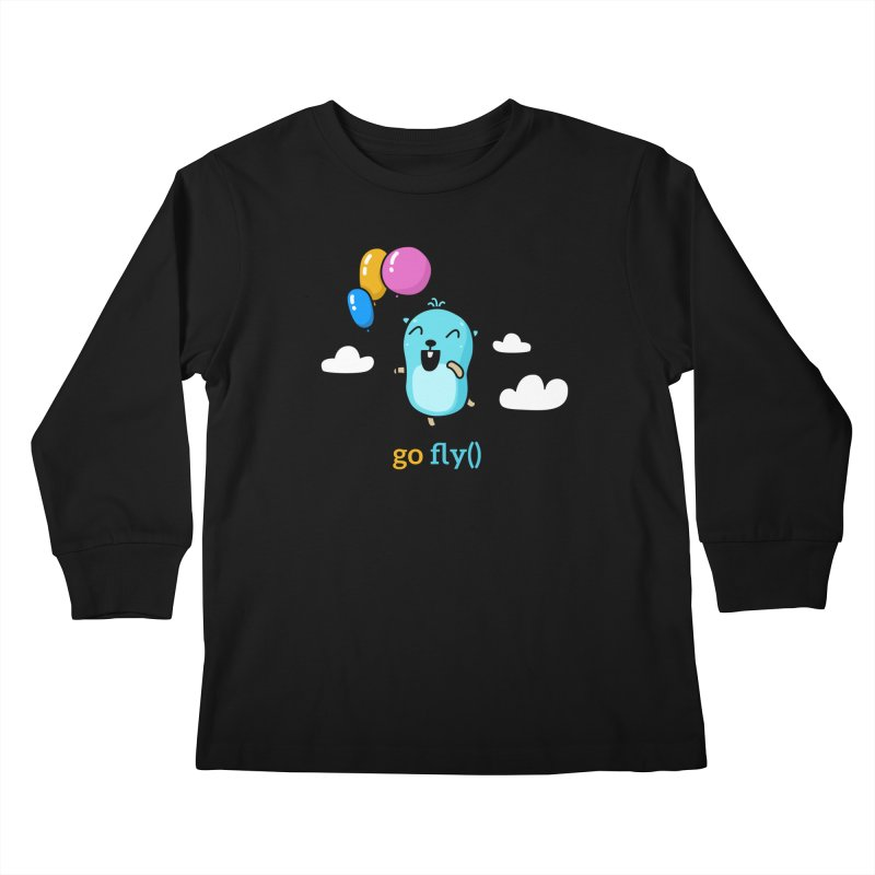 go fly() Kids Longsleeve T-Shirt by Be like a Gopher