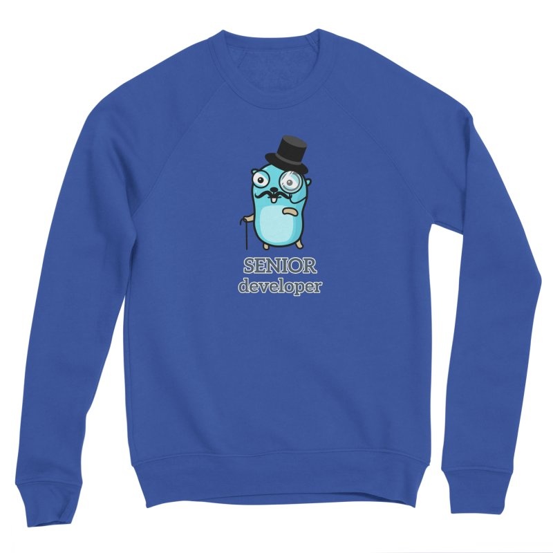 senior developer Men's Sweatshirt by Be like a Gopher