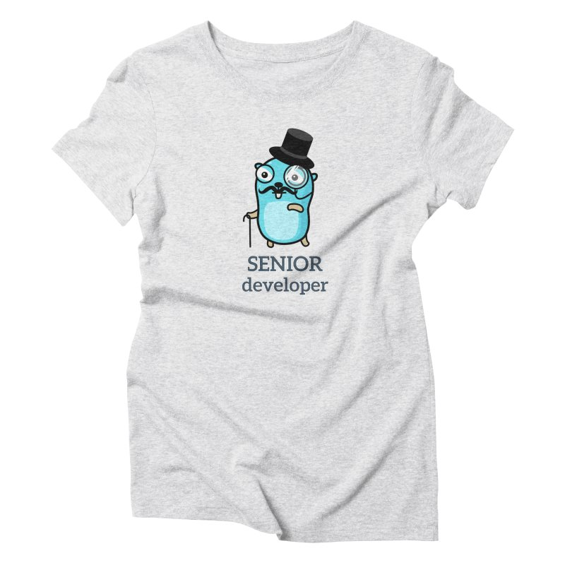 senior developer Women's T-Shirt by Be like a Gopher