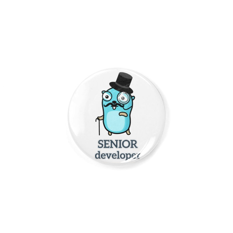 senior developer Accessories Button by Be like a Gopher