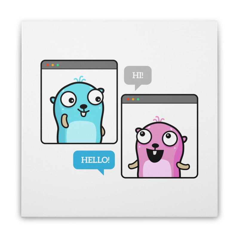 Hi! Home Stretched Canvas by Be like a Gopher