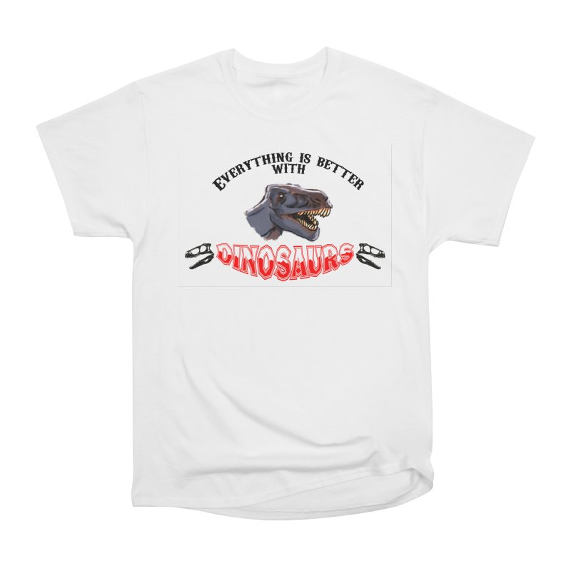Everything's Better with Dinosaurs! Women's T-Shirt by Raptor Co. Tees