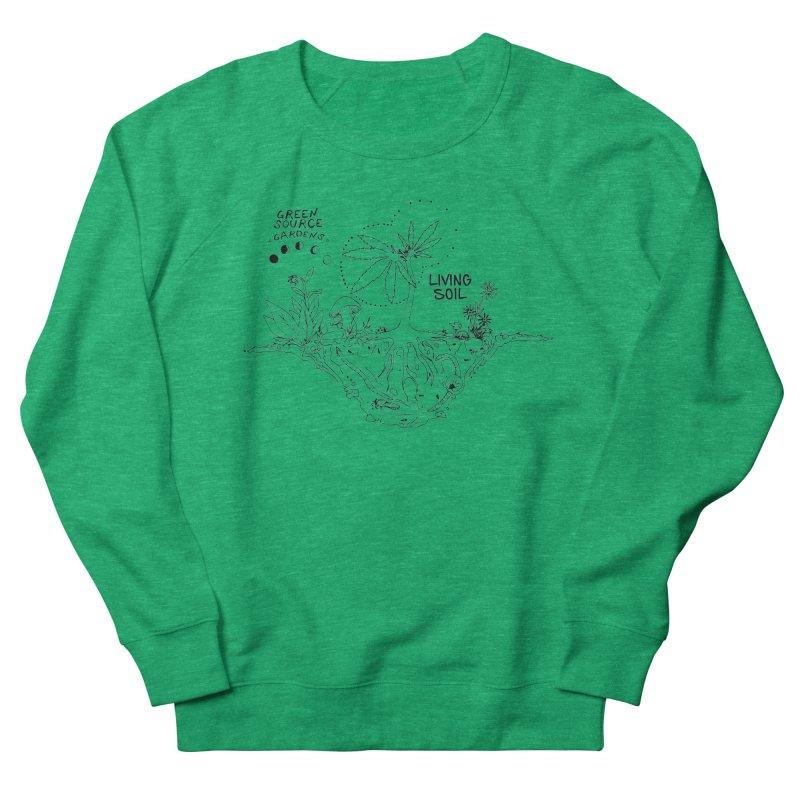Living Soil (black ink) Women's Sweatshirt by Green Source Gardens