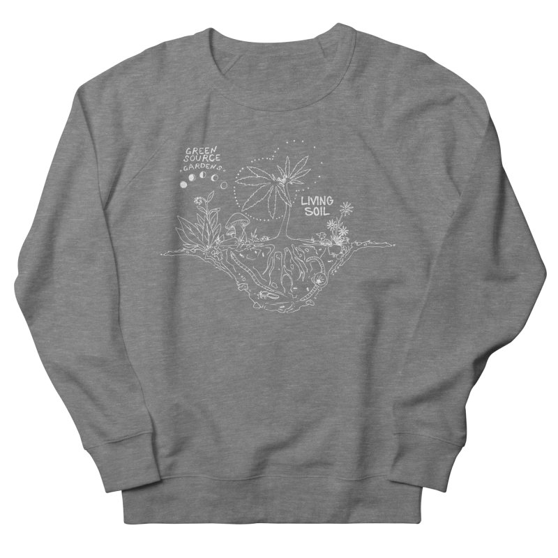 Living Soil (white ink) Women's Sweatshirt by Green Source Gardens