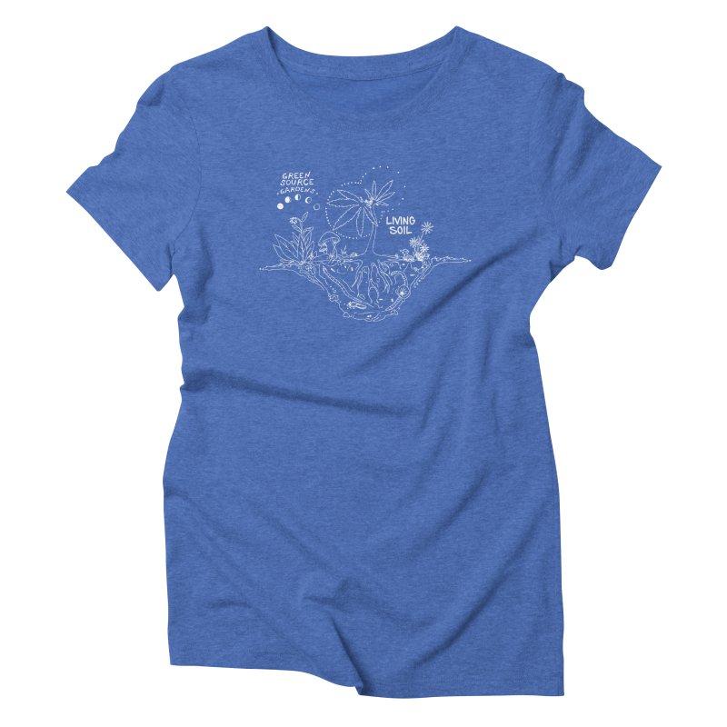 Living Soil (white ink) Women's Triblend T-Shirt by Green Source Gardens
