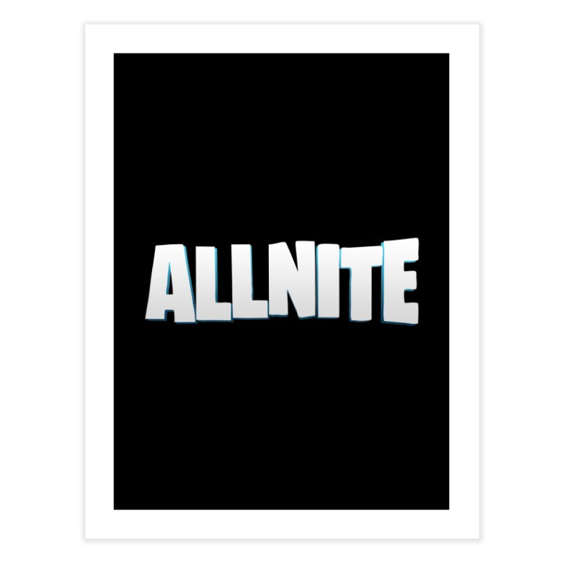 ALLNITE Home Fine Art Print by HIDENbehindAroc's Shop
