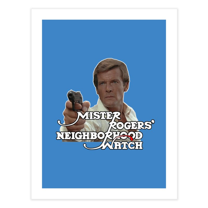 Mr Rogers' Neighborhood Watch Home Fine Art Print by HIDENbehindAroc's Shop
