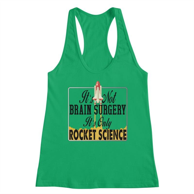 It's Not Brain Surgery. It's Only Rocket Science. Women's Tank by HIDENbehindAroc's Shop