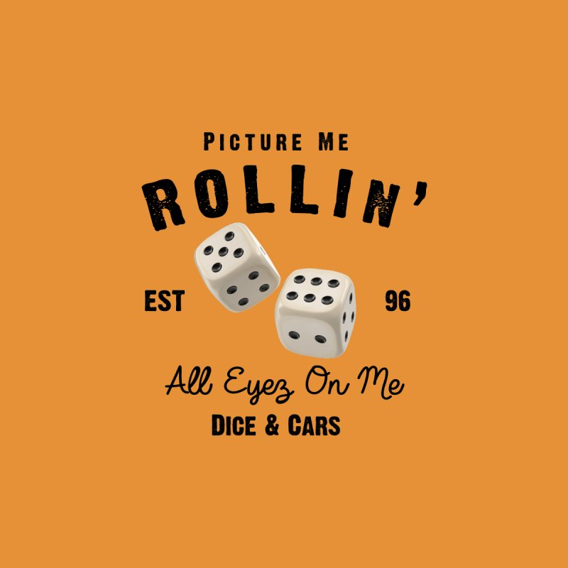 Picture Me Rollin' Women's T-Shirt by HIDENbehindAroc's Shop