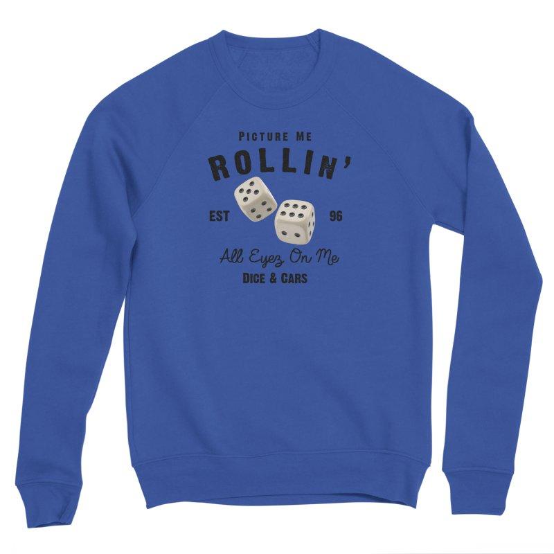 Picture Me Rollin' Women's Sweatshirt by HIDENbehindAroc's Shop