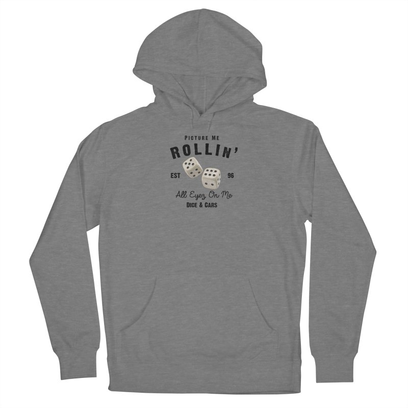 Picture Me Rollin' Women's Pullover Hoody by HIDENbehindAroc's Shop