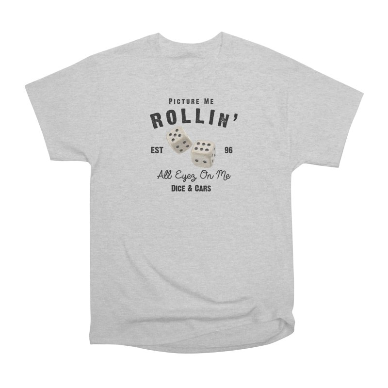 Picture Me Rollin' Men's T-Shirt by HIDENbehindAroc's Shop