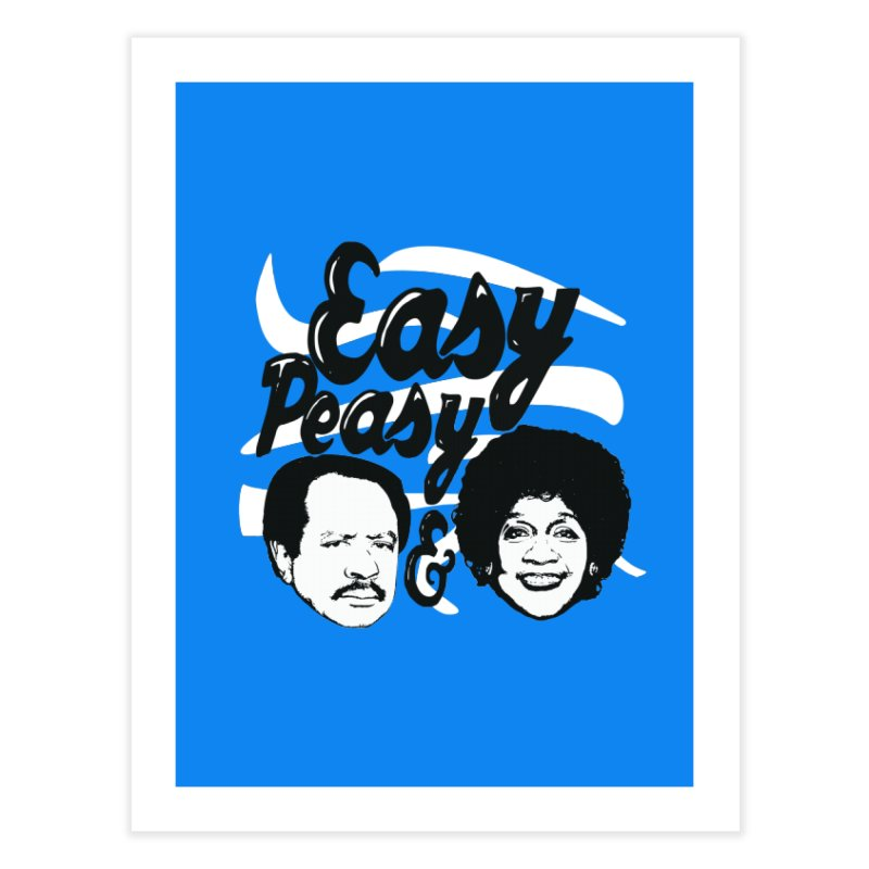 Easy Peasy George and Weezy Home Fine Art Print by HIDENbehindAroc's Shop