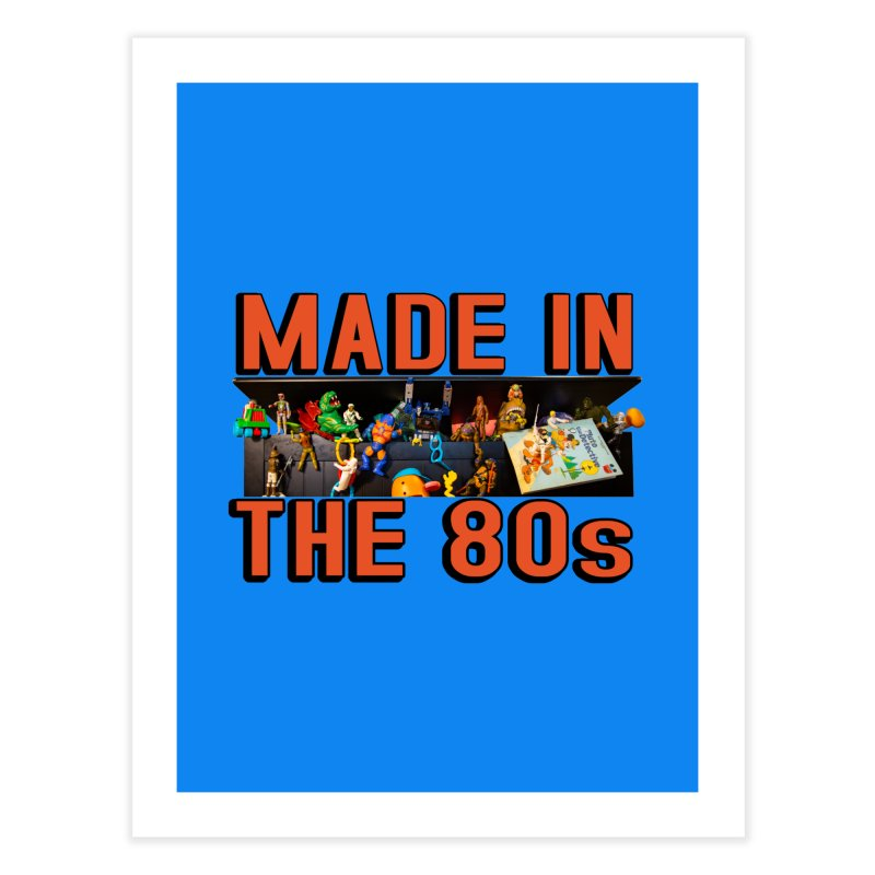 Made in the 80s! Home Fine Art Print by HIDENbehindAroc's Shop
