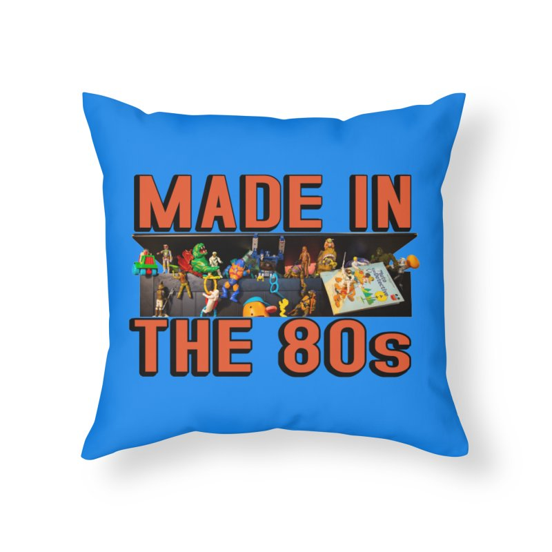 Made in the 80s! Home Throw Pillow by HIDENbehindAroc's Shop