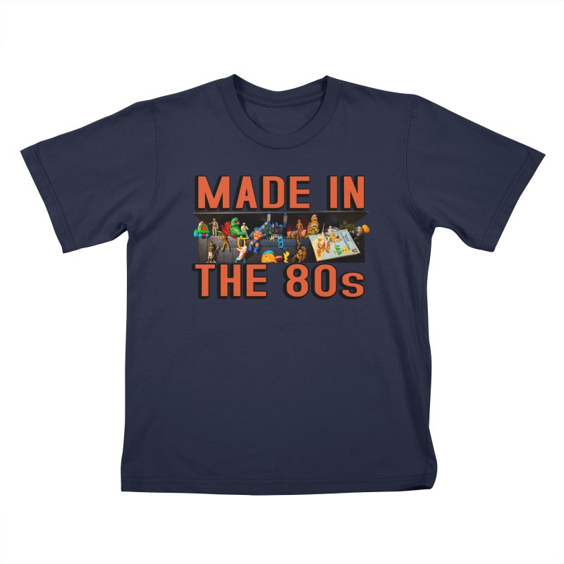 Made in the 80s! Kids T-Shirt by HIDENbehindAroc's Shop