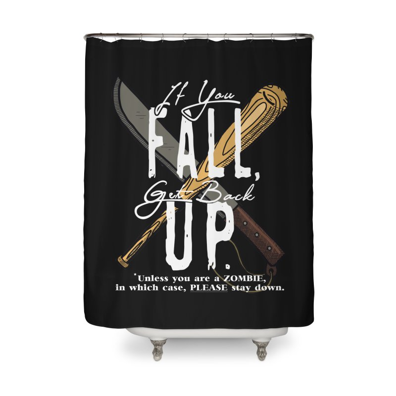 Zombie Hunter's Motto Home Shower Curtain by HIDENbehindAroc's Shop