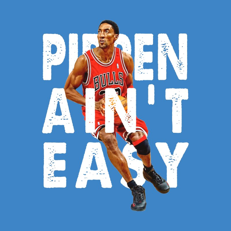 Pippen Ain't Easy Clean Men's T-Shirt by HIDENbehindAroc's Shop