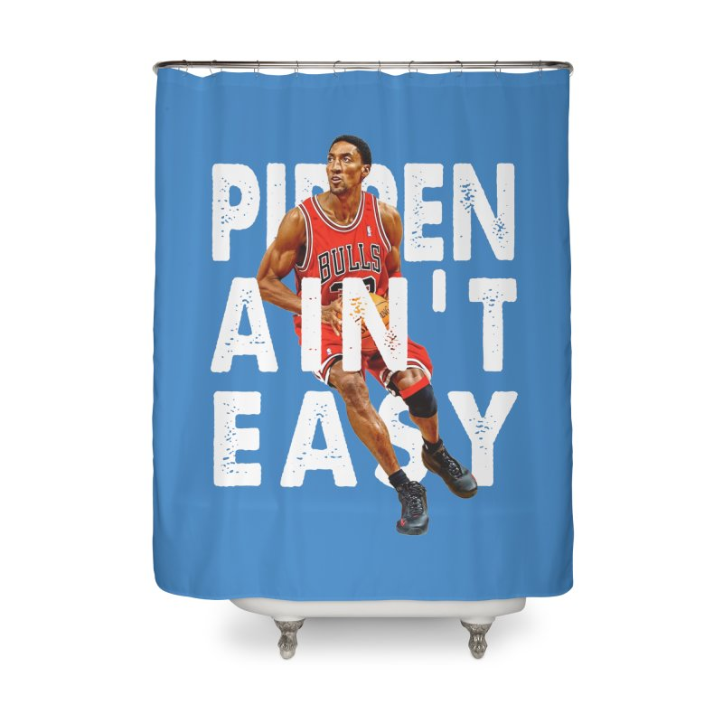 Pippen Ain't Easy Clean Home Shower Curtain by HIDENbehindAroc's Shop