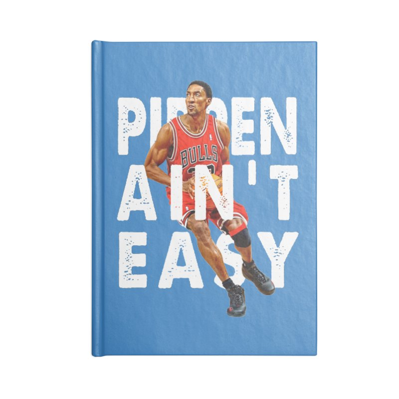 Pippen Ain't Easy Clean Accessories Lined Journal Notebook by HIDENbehindAroc's Shop