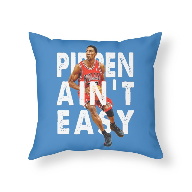 Pippen Ain't Easy Clean Home Throw Pillow by HIDENbehindAroc's Shop