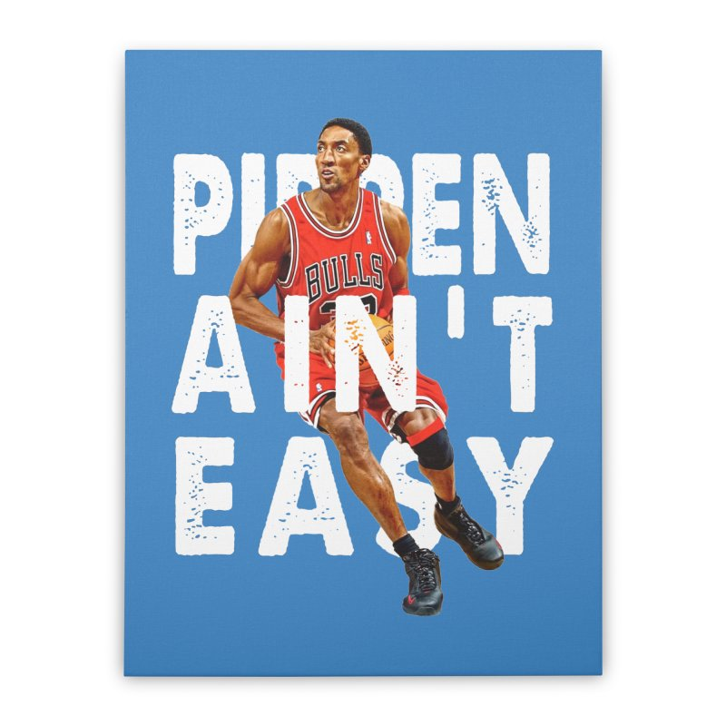Pippen Ain't Easy Clean Home Stretched Canvas by HIDENbehindAroc's Shop