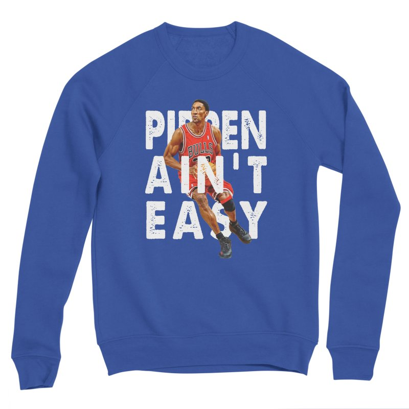 Pippen Ain't Easy Clean Women's Sweatshirt by HIDENbehindAroc's Shop