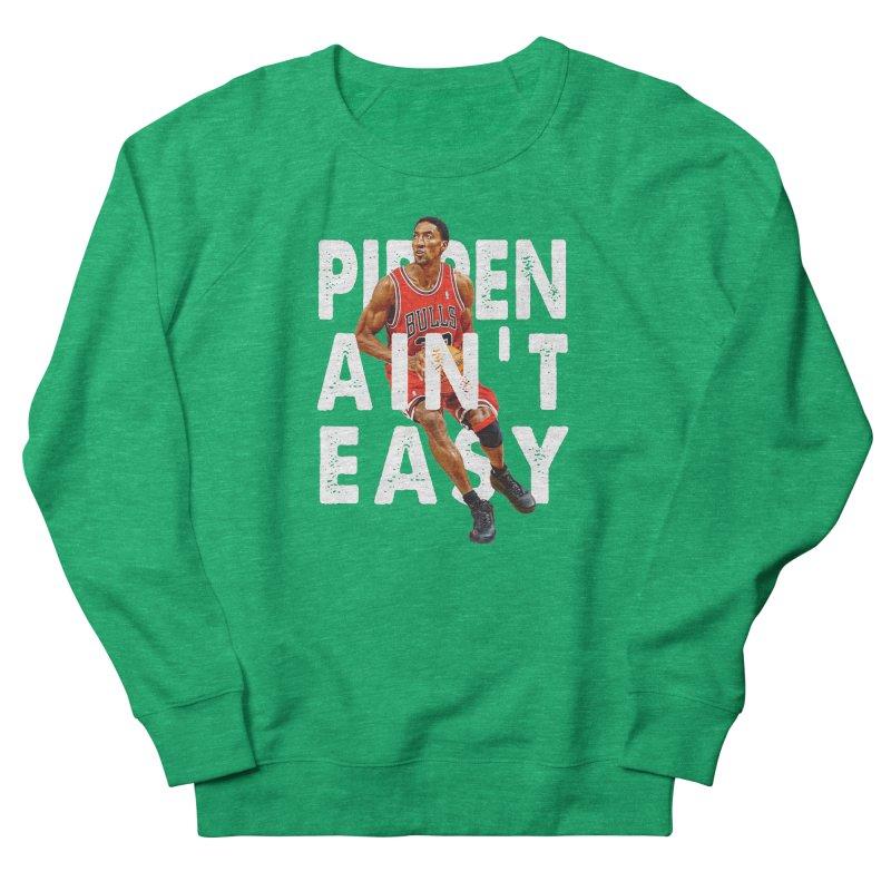 Pippen Ain't Easy Clean Women's Sweatshirt by HIDENbehindAroc's Shop