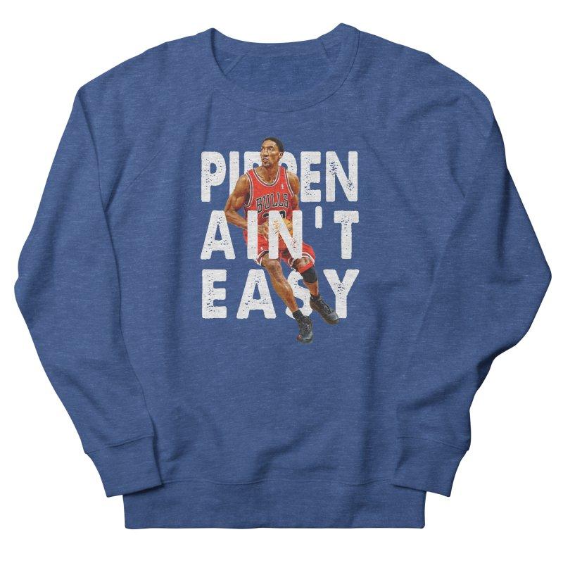 Pippen Ain't Easy Clean Men's Sweatshirt by HIDENbehindAroc's Shop