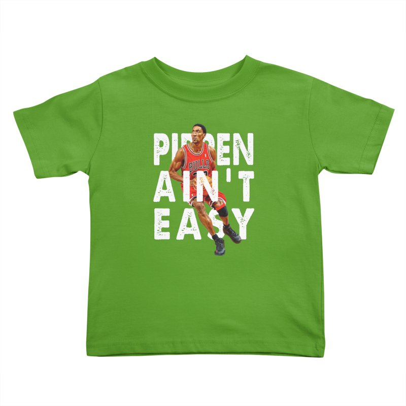 Pippen Ain't Easy Clean Kids Toddler T-Shirt by HIDENbehindAroc's Shop