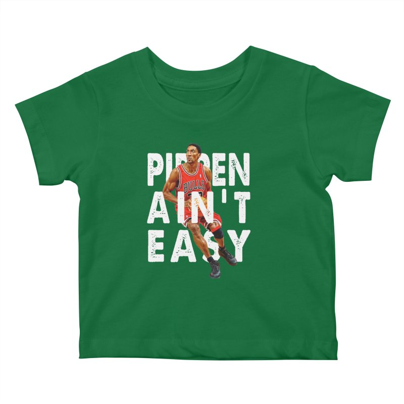 Pippen Ain't Easy Clean Kids Baby T-Shirt by HIDENbehindAroc's Shop