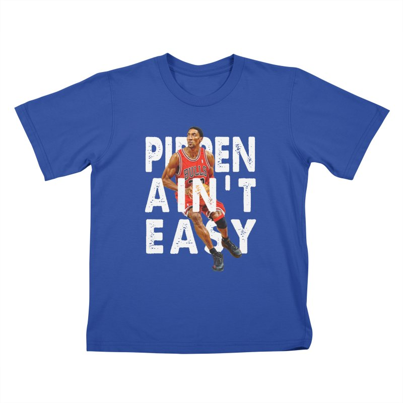 Pippen Ain't Easy Clean Kids T-Shirt by HIDENbehindAroc's Shop