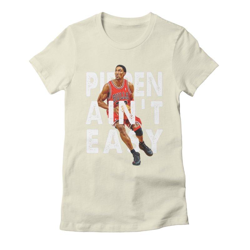 Pippen Ain't Easy Clean Women's T-Shirt by HIDENbehindAroc's Shop
