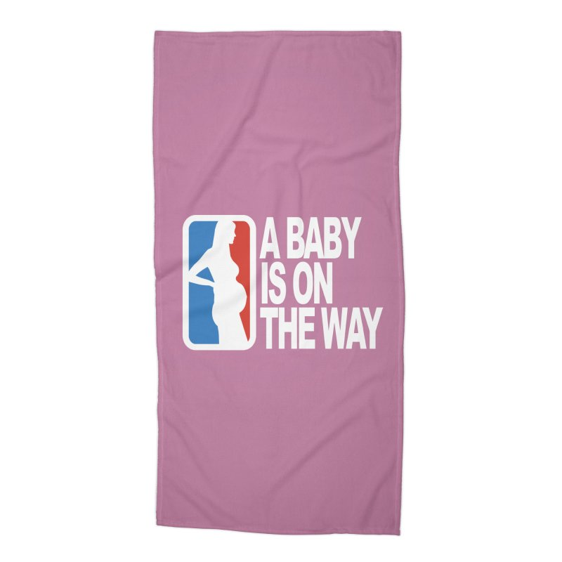 A Baby Is On The Way Accessories Beach Towel by HIDENbehindAroc's Shop
