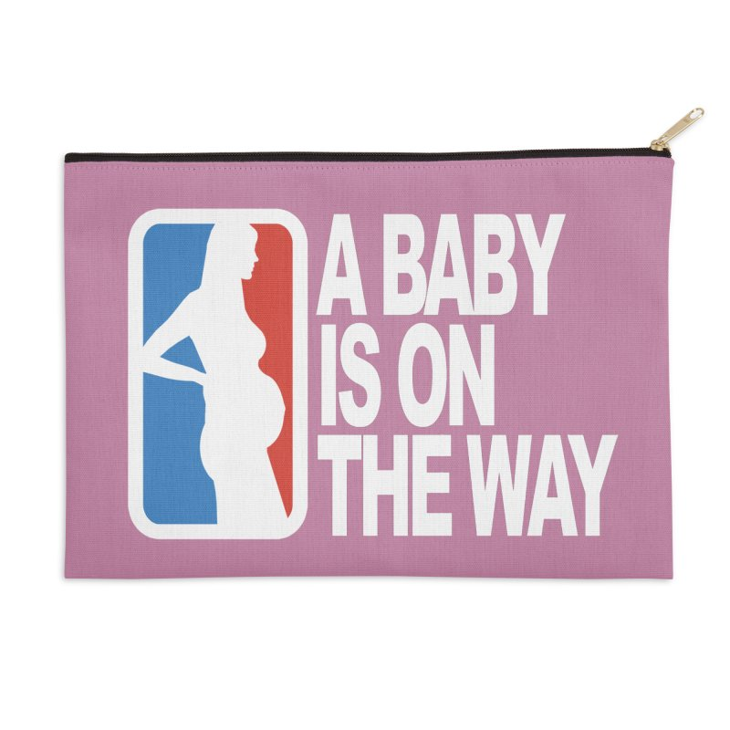 A Baby Is On The Way Accessories Zip Pouch by HIDENbehindAroc's Shop