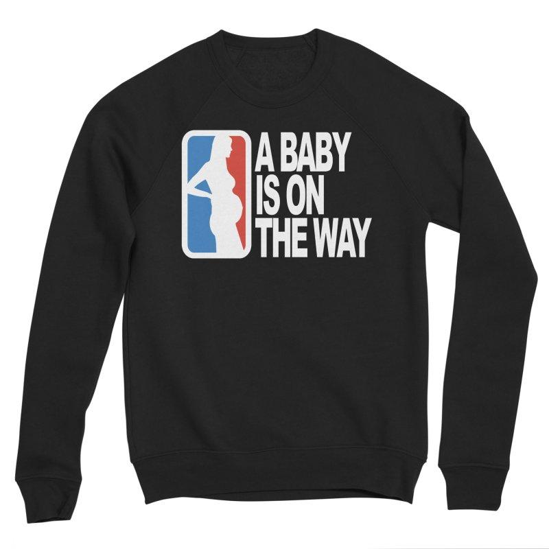 A Baby Is On The Way Women's Sweatshirt by HIDENbehindAroc's Shop