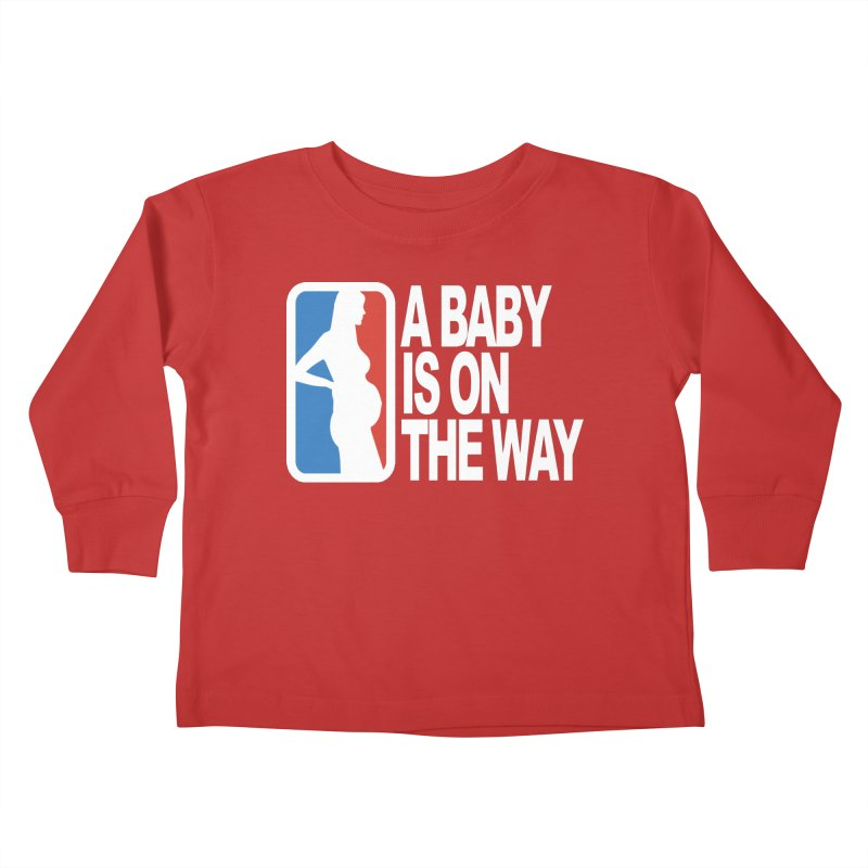 A Baby Is On The Way Kids Toddler Longsleeve T-Shirt by HIDENbehindAroc's Shop