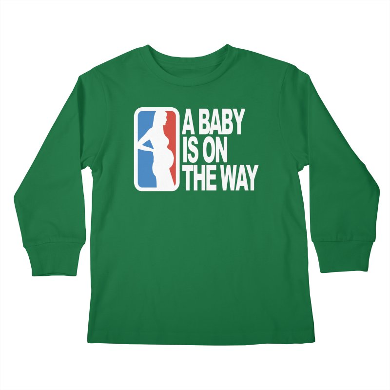 A Baby Is On The Way Kids Longsleeve T-Shirt by HIDENbehindAroc's Shop