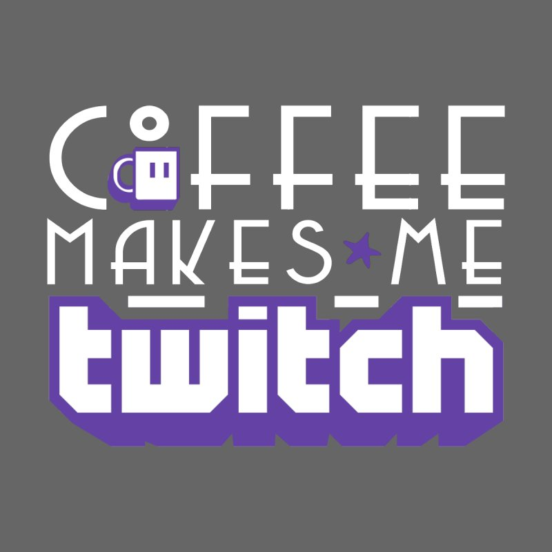 Coffee Makes Me Twitch Men's Longsleeve T-Shirt by HIDENbehindAroc's Shop