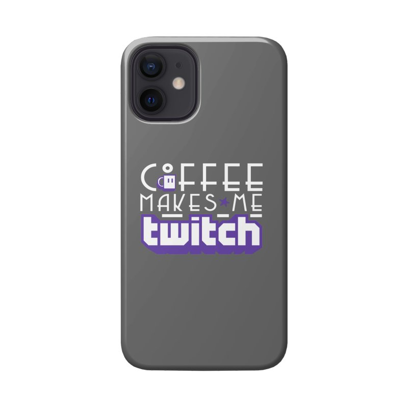 Coffee Makes Me Twitch Accessories Phone Case by HIDENbehindAroc's Shop