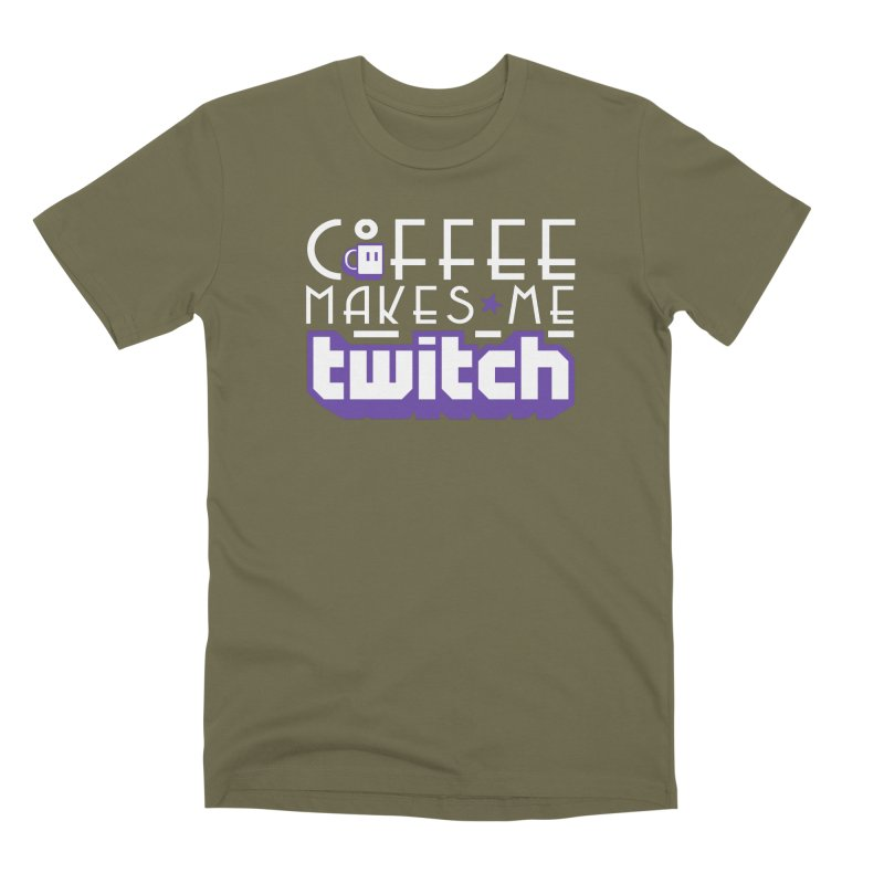 Coffee Makes Me Twitch Men's Premium T-Shirt by HIDENbehindAroc's Shop