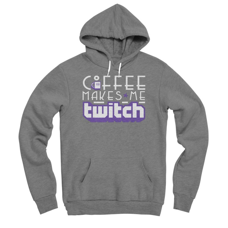 Coffee Makes Me Twitch Women's Sponge Fleece Pullover Hoody by HIDENbehindAroc's Shop