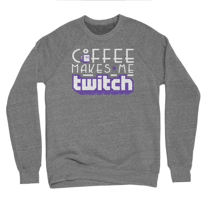 Coffee Makes Me Twitch Men's Sponge Fleece Sweatshirt by HIDENbehindAroc's Shop