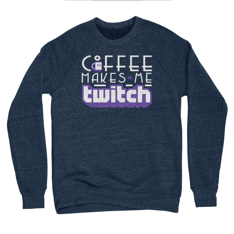 Coffee Makes Me Twitch Men's Sponge Fleece Sweatshirt by HIDENbehindAroc's Shop