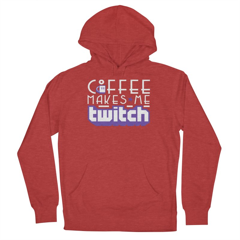 Coffee Makes Me Twitch Women's French Terry Pullover Hoody by HIDENbehindAroc's Shop