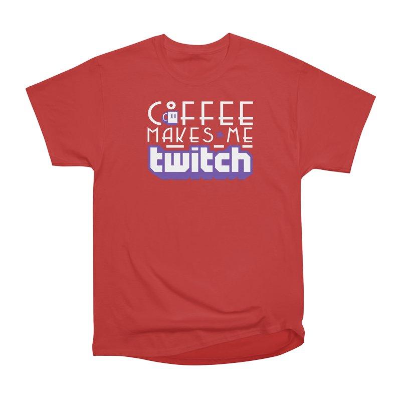 Coffee Makes Me Twitch Women's Heavyweight Unisex T-Shirt by HIDENbehindAroc's Shop
