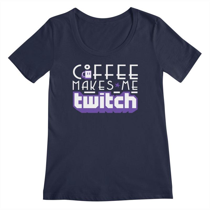 Coffee Makes Me Twitch Women's Regular Scoop Neck by HIDENbehindAroc's Shop