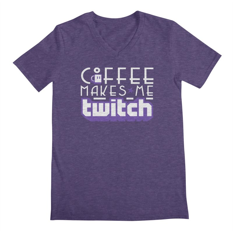 Coffee Makes Me Twitch Men's V-Neck by HIDENbehindAroc's Shop