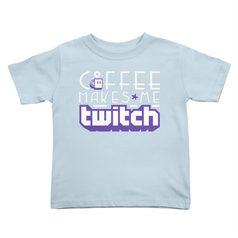 Coffee Makes Me Twitch Kids Toddler T-Shirt by HIDENbehindAroc's Shop